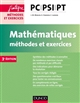 MATHEMATIQUES METHODES ET EXERCICES PC-PSI-PT - 3E ED.